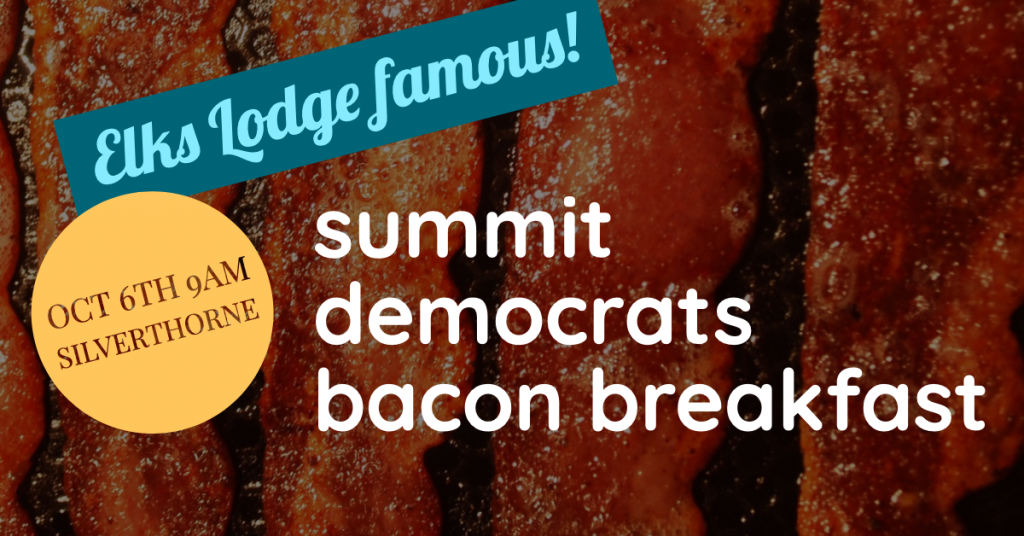 Click here to buy tickets to the Summit Democrats Elks Lodge Breakfast October 6