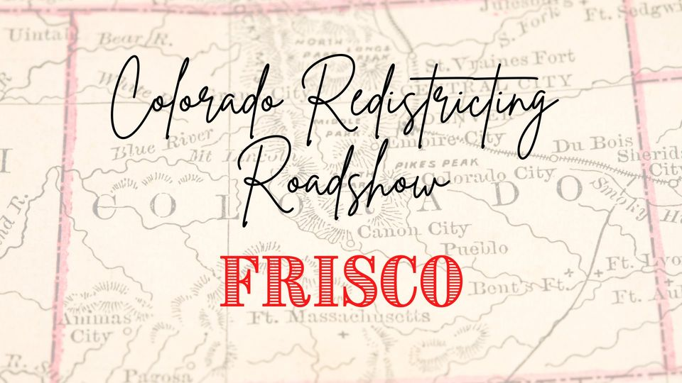 Colorado Redistricting Commission Roadshow
